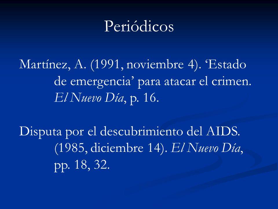 Periódicos Martínez, A. (1991, noviembre 4). Estado de emergencia para atacar el crimen. El Nuevo Día, p. 16. Disputa por el descubrimiento del AIDS.