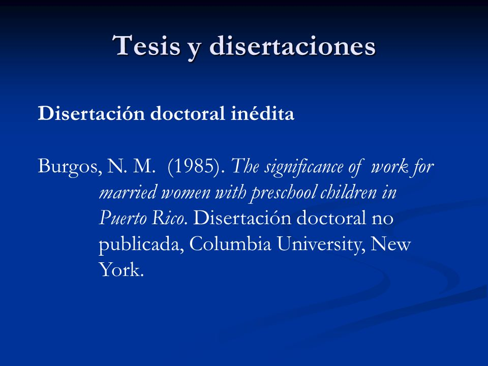 Tesis y disertaciones Disertación doctoral inédita Burgos, N. M. (1985). The significance of work for married women with preschool children in Puerto