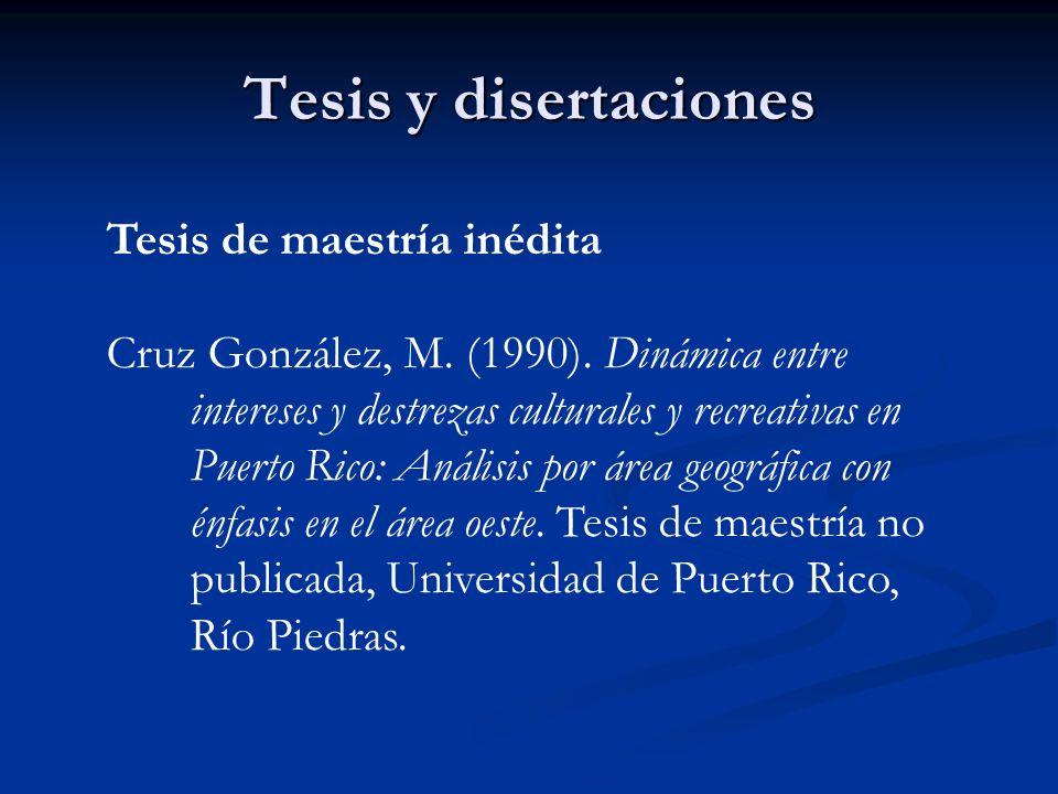 Tesis y disertaciones Tesis de maestría inédita Cruz González, M. (1990). Dinámica entre intereses y destrezas culturales y recreativas en Puerto Rico