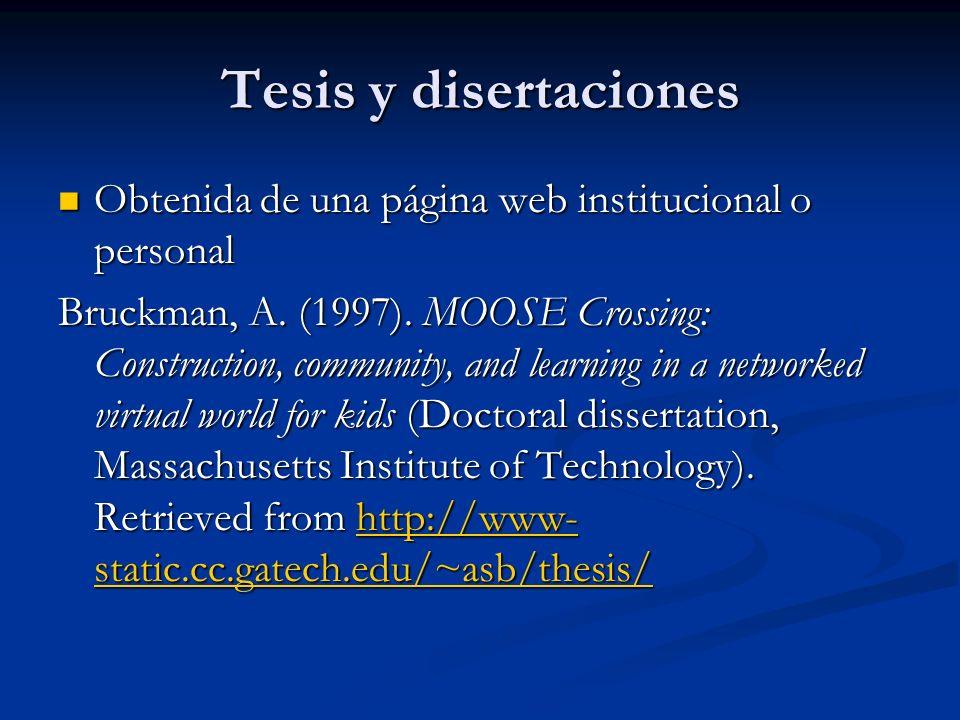 Tesis y disertaciones Obtenida de una página web institucional o personal Obtenida de una página web institucional o personal Bruckman, A. (1997). MOO