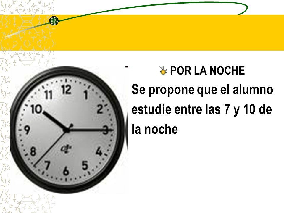 LAS MEJORES HORAS DE ESTUDIO EN LA MAÑANA La mejor recomendada por muchos especialista es entre las 7 a 8 a.m.