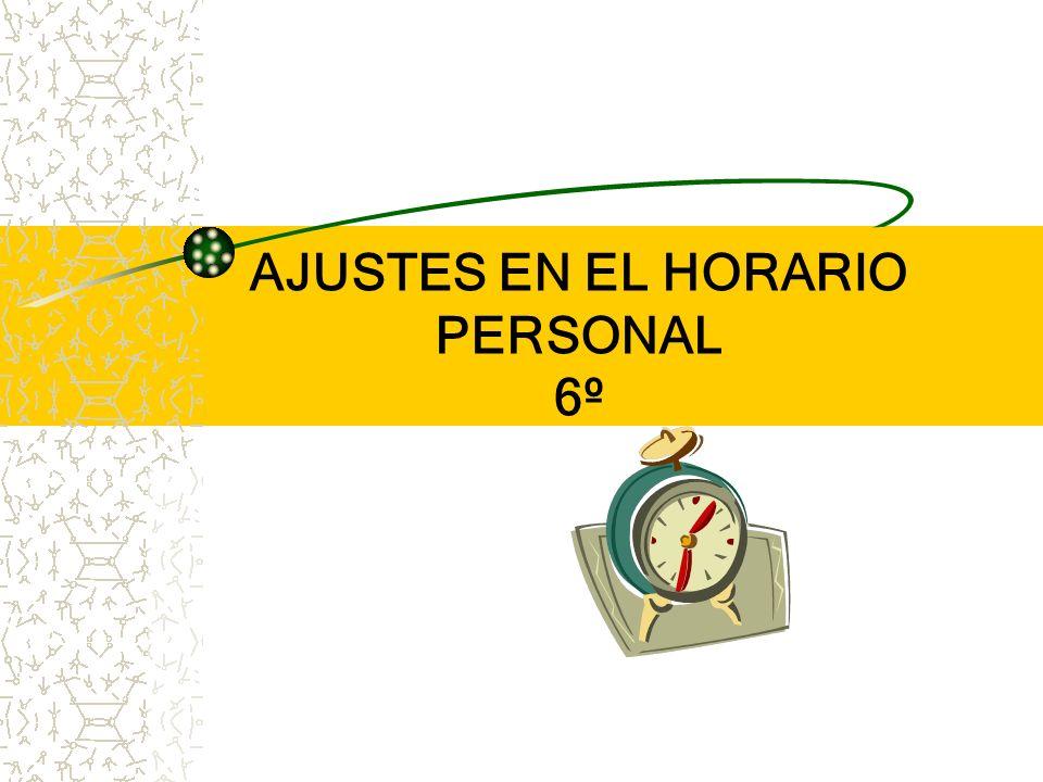 AJUSTES EN EL HORARIO PERSONAL 6º PONENTE: RUTH ELIZABETH MARTÍNEZ RAMOS