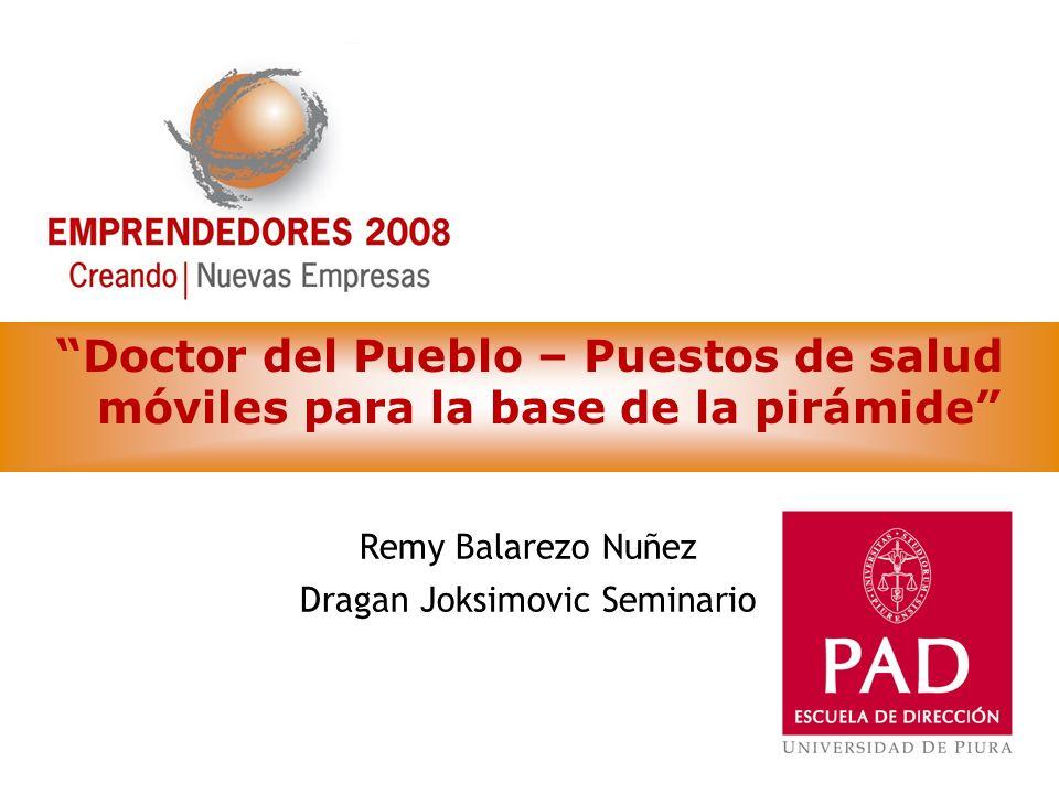Doctor del Pueblo – Puestos de salud móviles para la base de la pirámide Remy Balarezo Nuñez Dragan Joksimovic Seminario