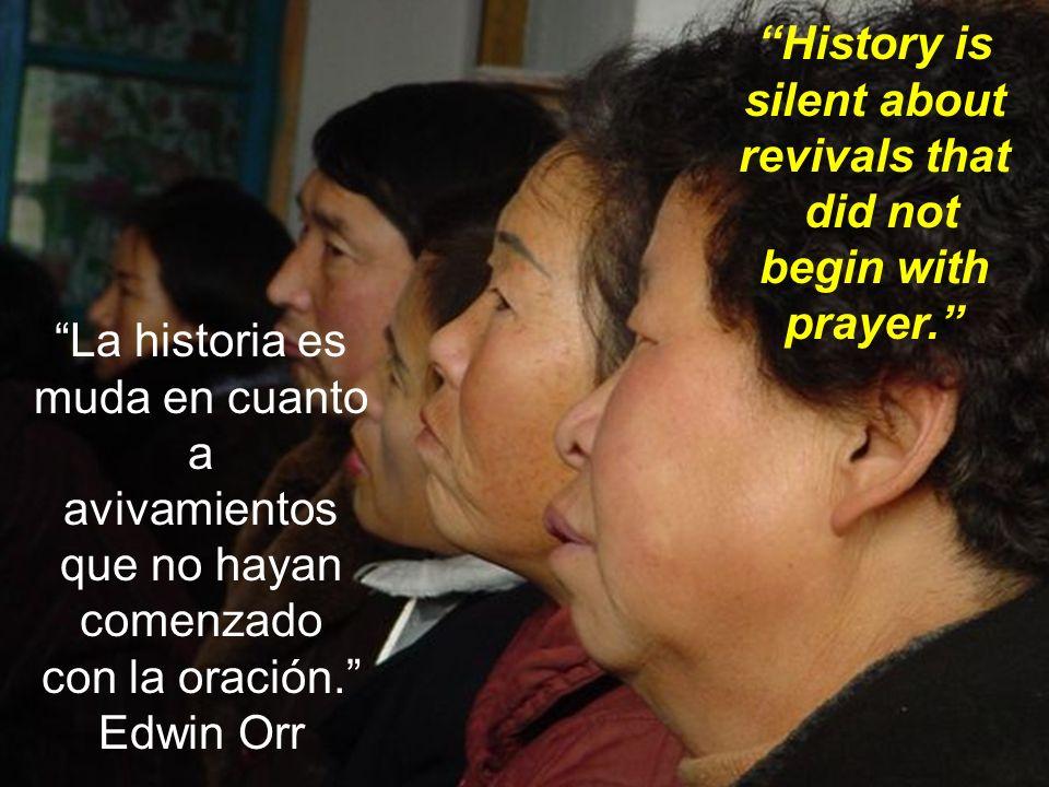 La historia es muda en cuanto a avivamientos que no hayan comenzado con la oración. Edwin Orr History is silent about revivals that did not begin with