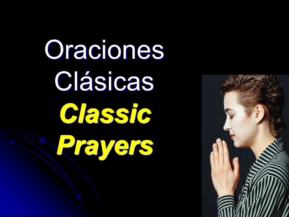 Oraciones Clásicas Classic Prayers