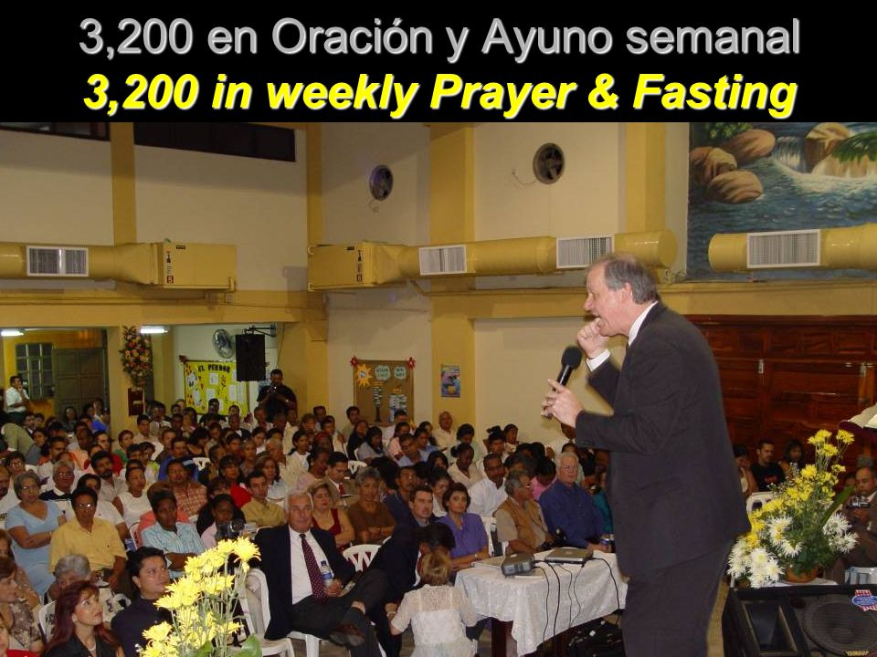 3,200 en Oración y Ayuno semanal 3,200 in weekly Prayer & Fasting