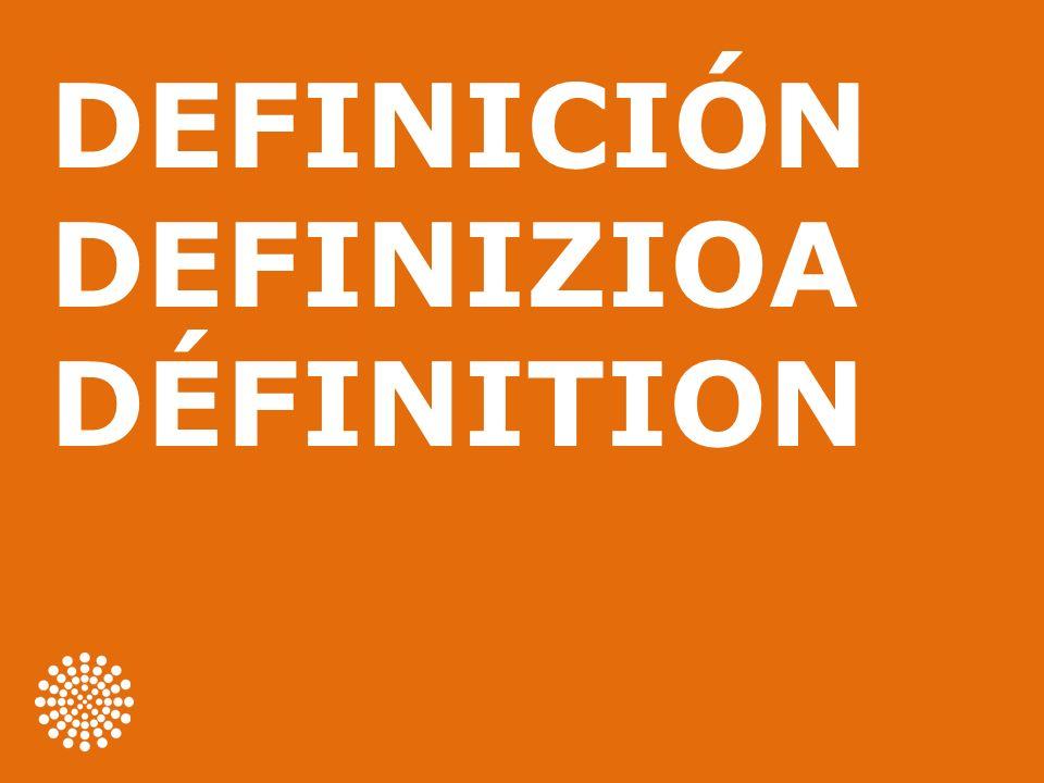 DEFINICIÓN DEFINIZIOA DÉFINITION