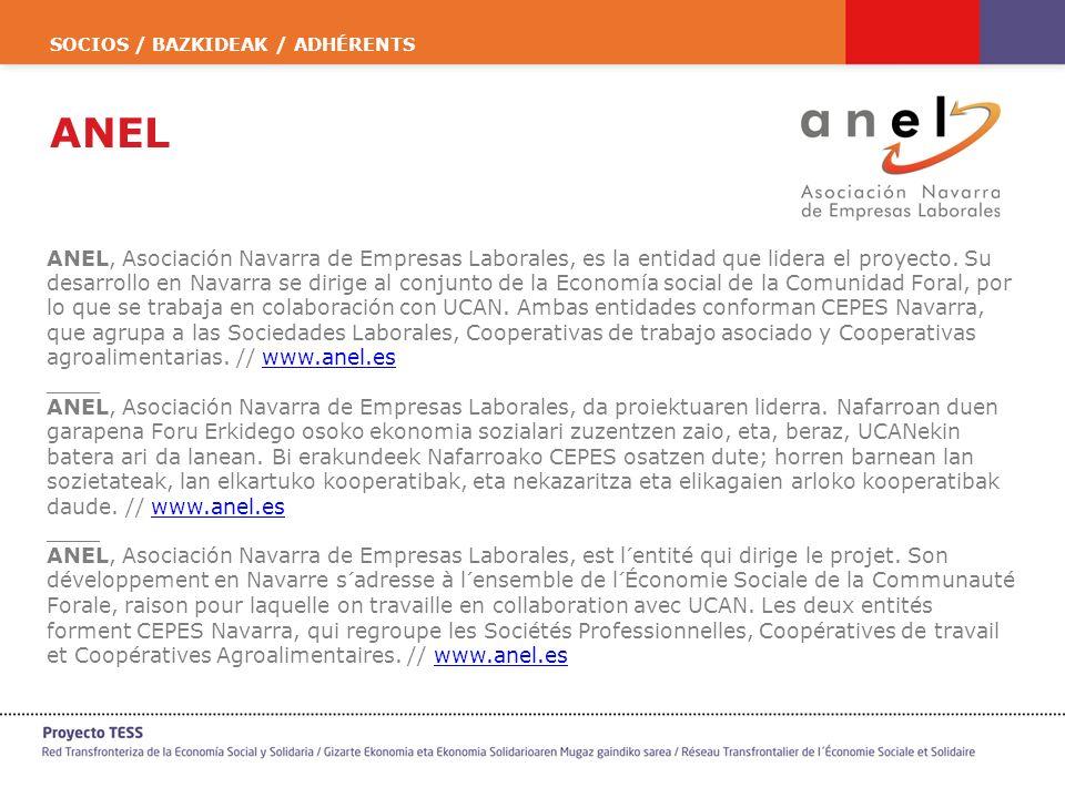 SOCIOS / BAZKIDEAK / ADHÉRENTS ANEL ANEL, Asociación Navarra de Empresas Laborales, es la entidad que lidera el proyecto. Su desarrollo en Navarra se