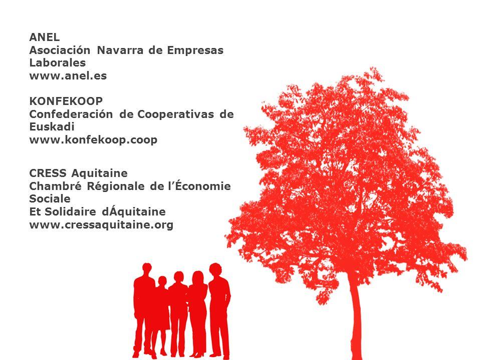 ANEL Asociación Navarra de Empresas Laborales www.anel.es KONFEKOOP Confederación de Cooperativas de Euskadi www.konfekoop.coop CRESS Aquitaine Chambré Régionale de lÉconomie Sociale Et Solidaire dÁquitaine www.cressaquitaine.org
