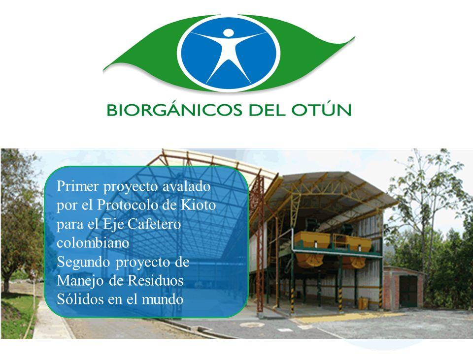Primer proyecto avalado por el Protocolo de Kioto para el Eje Cafetero colombiano Segundo proyecto de Manejo de Residuos Sólidos en el mundo