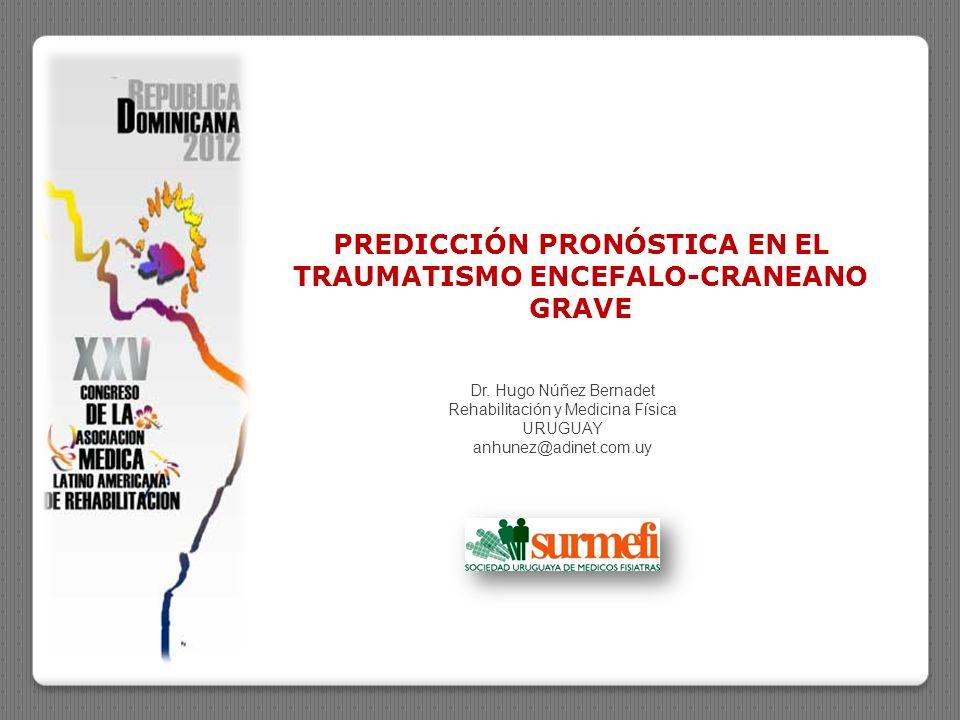 IMPORTANCIA DEL TEMA Epidemiología PREDICCION PRONÓSTICA Prever lo que ocurrirá basado en la evidencia y experiencia PREDICCION PRONÓSTICA EN EL TRAUMATISMO ENCEFALO-CRANEANO GRAVE Necesidades NO SATISFECHAS de una POBLACIÓN SECUELAR Alto costo Social Sanitario Económico Estructura Familiar Dr.