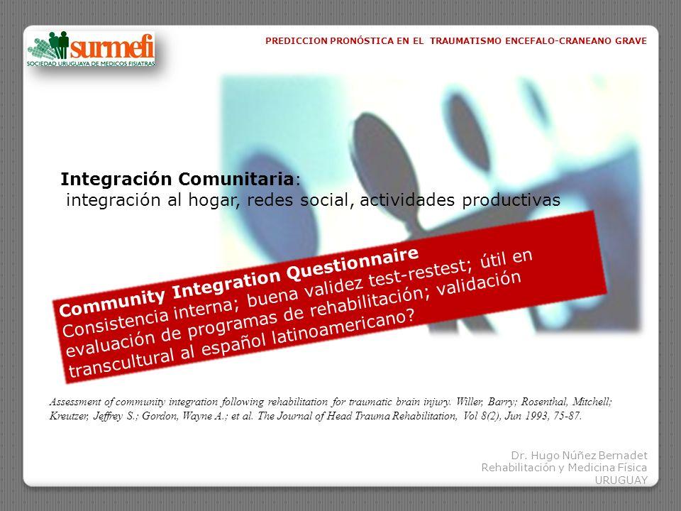Dr. Hugo Núñez Bernadet Rehabilitación y Medicina Física URUGUAY PREDICCION PRONÓSTICA EN EL TRAUMATISMO ENCEFALO-CRANEANO GRAVE Assessment of communi