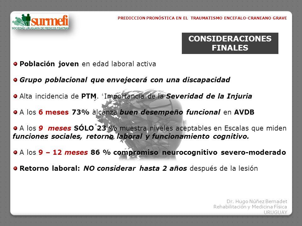 CONSIDERACIONES FINALES Población joven en edad laboral activa Grupo poblacional que envejecerá con una discapacidad Alta incidencia de PTM. Importanc
