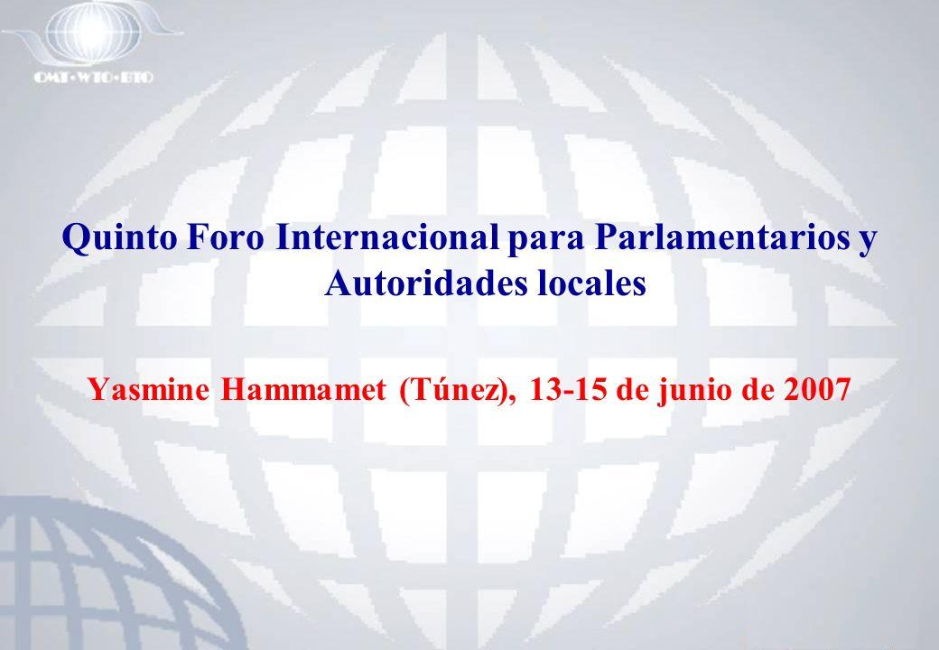 Quinto Foro Internacional para Parlamentarios y Autoridades locales Yasmine Hammamet (Túnez), 13-15 de junio de 2007