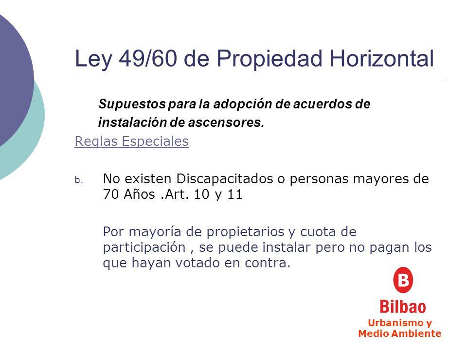 Ley 49/60 de Propiedad Horizontal Supuestos para la adopción de acuerdos de instalación de ascensores. Reglas Especiales b. No existen Discapacitados