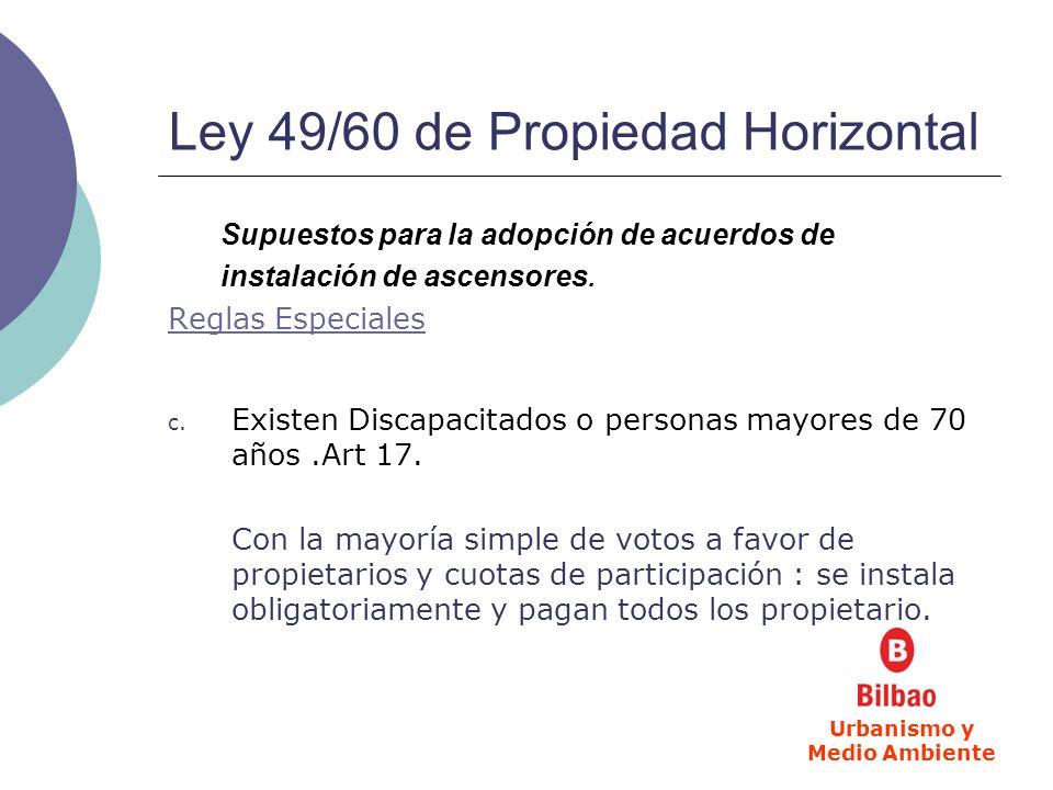 Ley 49/60 de Propiedad Horizontal Supuestos para la adopción de acuerdos de instalación de ascensores. Reglas Especiales c. Existen Discapacitados o p