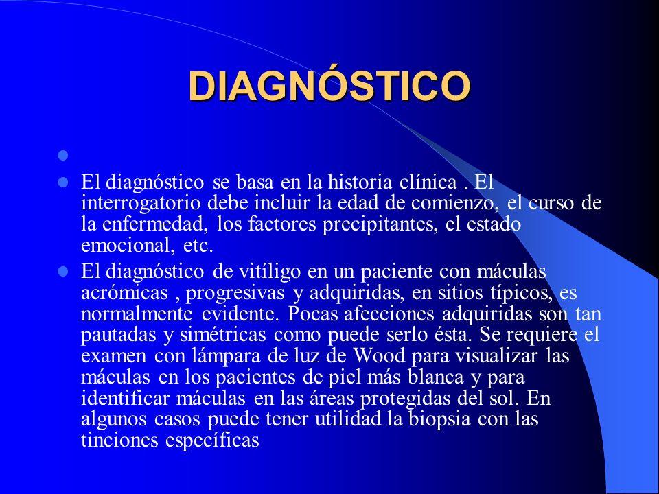 DIAGNÓSTICO El diagnóstico se basa en la historia clínica. El interrogatorio debe incluir la edad de comienzo, el curso de la enfermedad, los factores