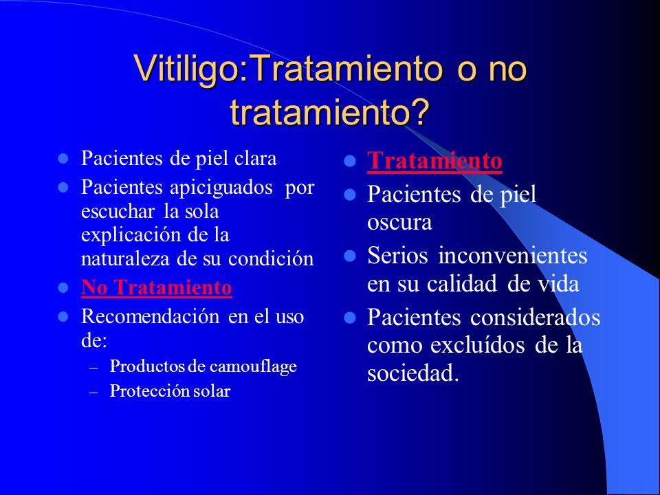 Vitiligo:Tratamiento o no tratamiento? Pacientes de piel clara Pacientes apiciguados por escuchar la sola explicación de la naturaleza de su condición