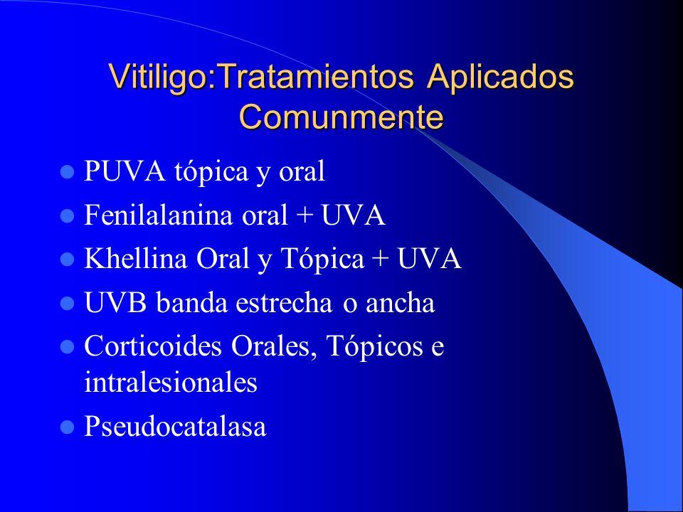 Vitiligo:Tratamientos Aplicados Comunmente PUVA tópica y oral Fenilalanina oral + UVA Khellina Oral y Tópica + UVA UVB banda estrecha o ancha Corticoi