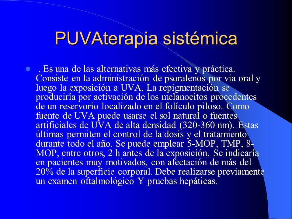 PUVAterapia sistémica. Es una de las alternativas más efectiva y práctica. Consiste en la administración de psoralenos por vía oral y luego la exposic