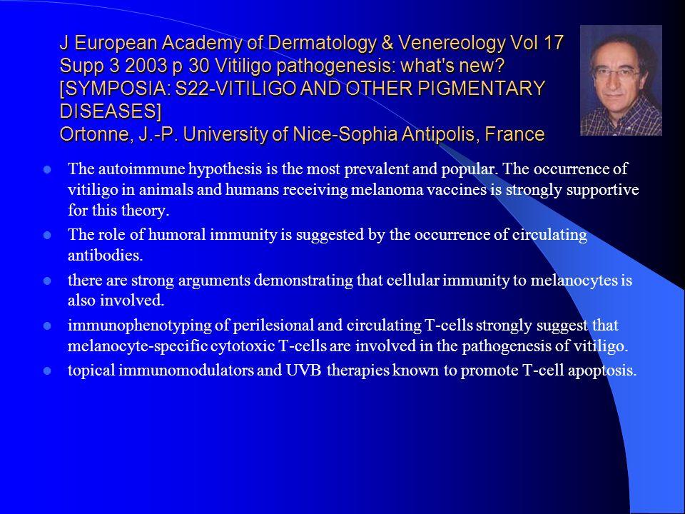 J European Academy of Dermatology & Venereology Vol 17 Supp 3 2003 p 30 Vitiligo pathogenesis: what's new? [SYMPOSIA: S22-VITILIGO AND OTHER PIGMENTAR