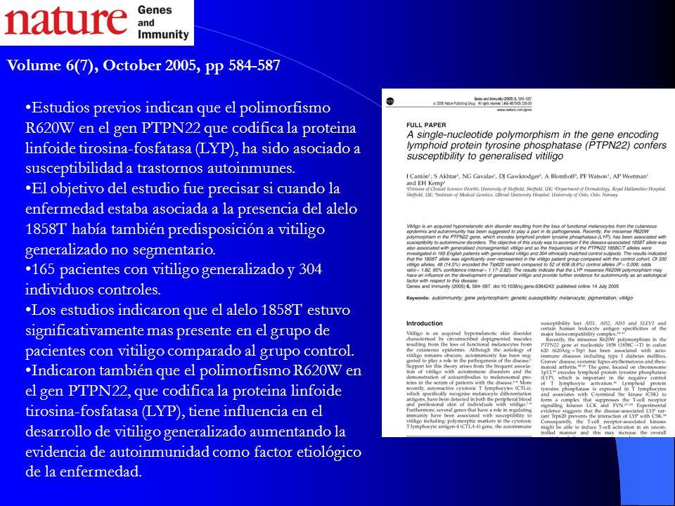 Volume 6(7), October 2005, pp 584-587 Estudios previos indican que el polimorfismo R620W en el gen PTPN22 que codifica la proteina linfoide tirosina-f