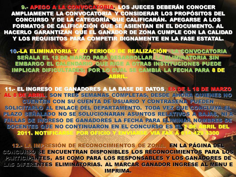 9.- APEGO A LA CONVOCATORIA. LOS JUECES DEBERÁN CONOCER AMPLIAMENTE LA CONVOCATORIA Y CONSIDERAR LOS PROPÓSITOS DEL CONCURSO Y DE LA CATEGORÍA QUE CAL