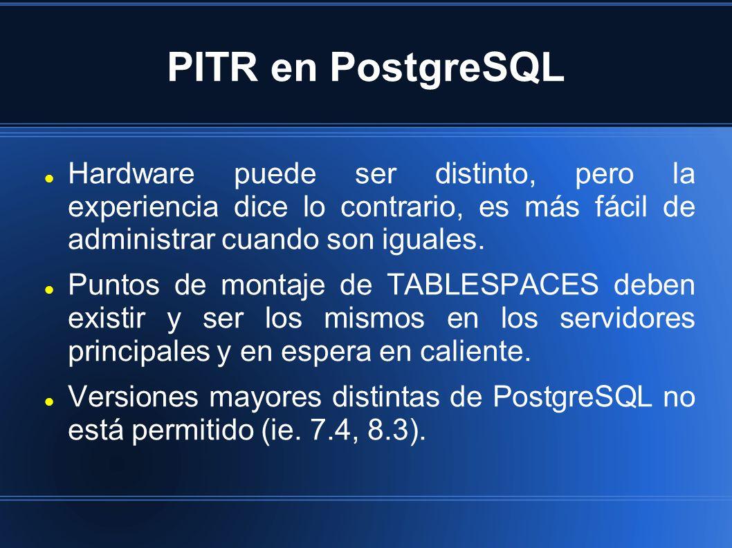 PITR en PostgreSQL Hardware puede ser distinto, pero la experiencia dice lo contrario, es más fácil de administrar cuando son iguales. Puntos de monta