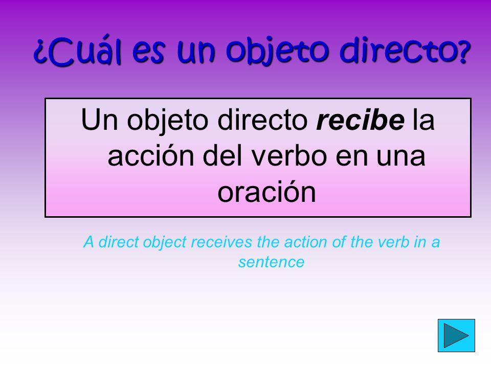 Práctica… Mira la oración que tiene el objeto directo.