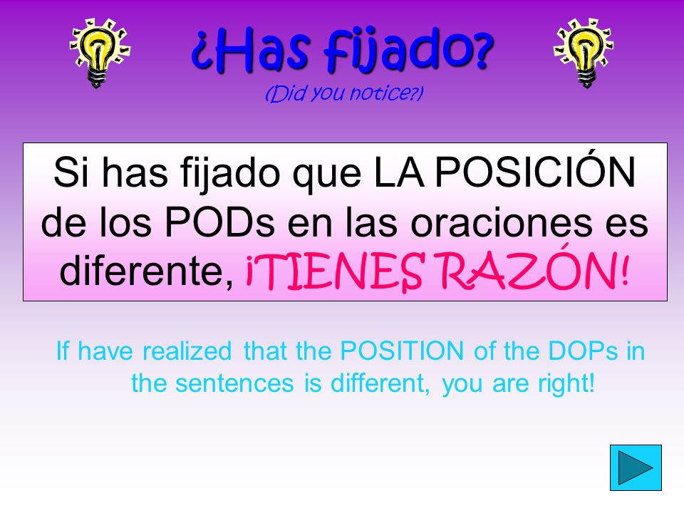 ¿Has fijado? ¿Has fijado? (Did you notice?) What is the difference between DOPs (direct object pronouns) in English and Spanish? ¿Cuál es la diferenci