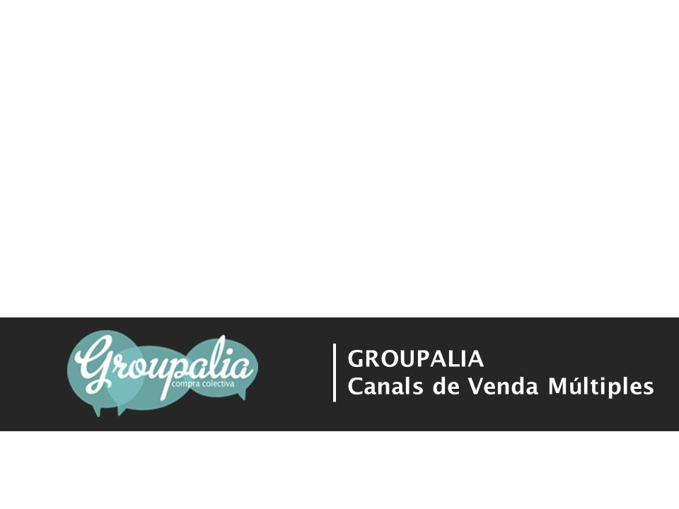GROUPALIA Canals de Venda M ú ltiples
