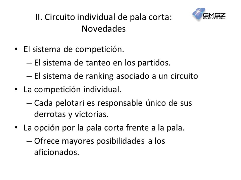 II. Circuito individual de pala corta: Novedades El sistema de competición.