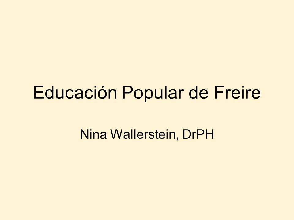 Educación Popular de Freire Nina Wallerstein, DrPH
