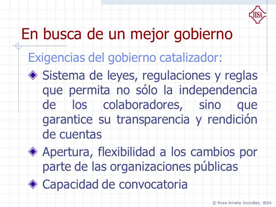 Exigencias del gobierno catalizador: Sistema de leyes, regulaciones y reglas que permita no sólo la independencia de los colaboradores, sino que garan