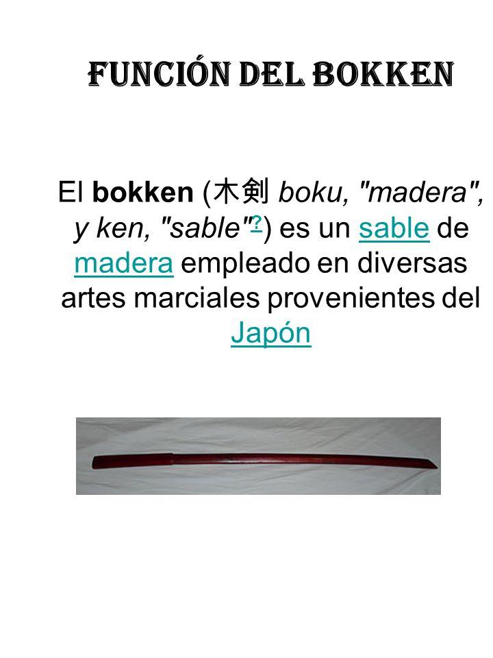 función del bokken El bokken ( boku,
