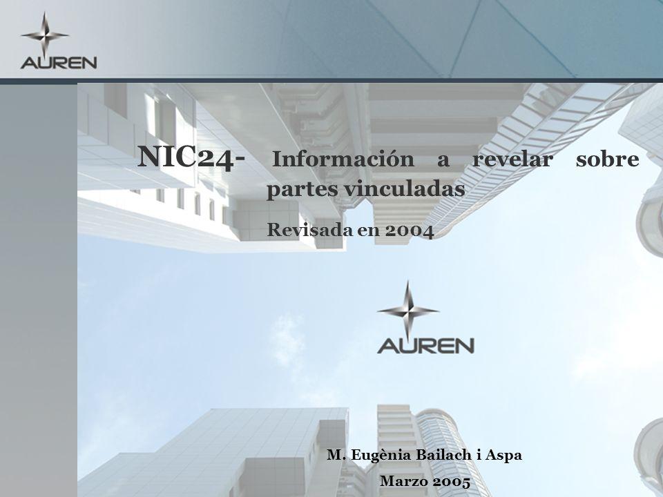 NIC24- Información a revelar sobre partes vinculadas Revisada en 2004 M. Eugènia Bailach i Aspa Marzo 2005