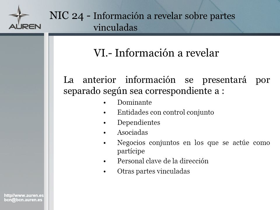 http//www.auren.es bcn@bcn.auren.es NIC 24 - Información a revelar sobre partes vinculadas VI.- Información a revelar La anterior información se prese