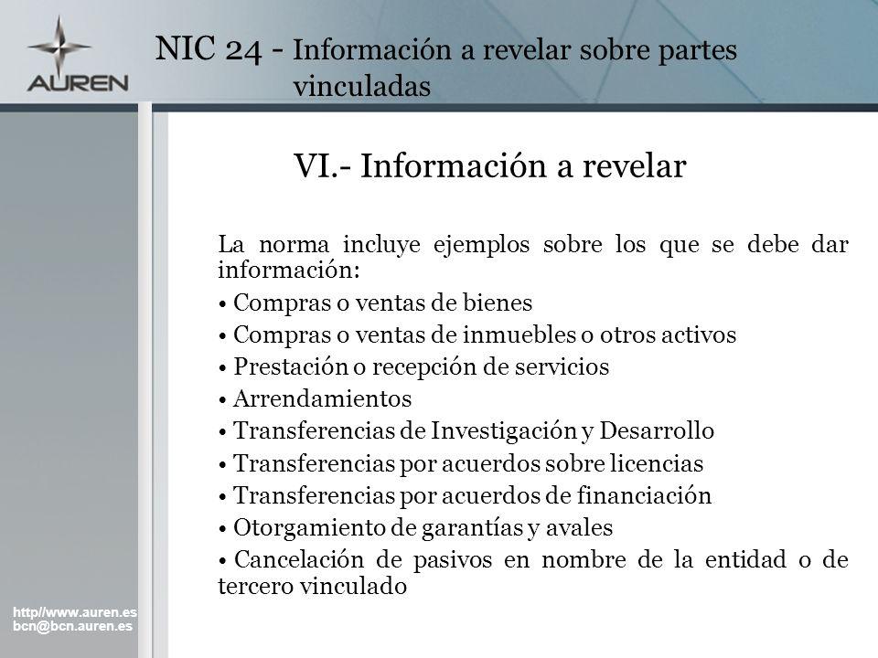 http//www.auren.es bcn@bcn.auren.es NIC 24 - Información a revelar sobre partes vinculadas VI.- Información a revelar La norma incluye ejemplos sobre