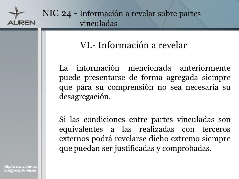http//www.auren.es bcn@bcn.auren.es NIC 24 - Información a revelar sobre partes vinculadas VI.- Información a revelar La información mencionada anteri