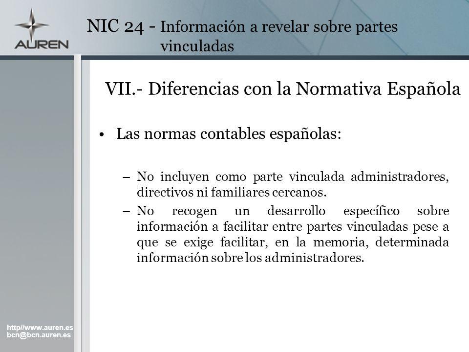 http//www.auren.es bcn@bcn.auren.es NIC 24 - Información a revelar sobre partes vinculadas VII.- Diferencias con la Normativa Española Las normas cont