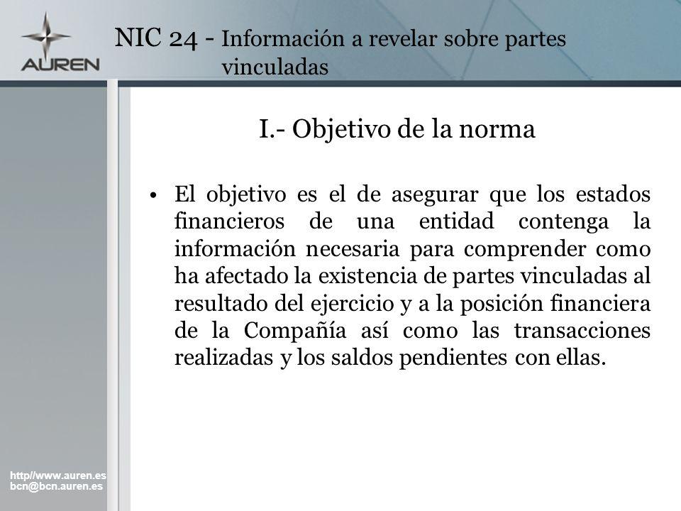 http//www.auren.es bcn@bcn.auren.es NIC 24 - Información a revelar sobre partes vinculadas I.- Objetivo de la norma El objetivo es el de asegurar que