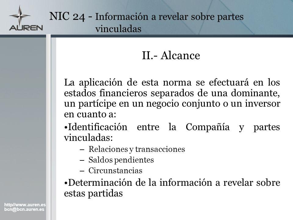 http//www.auren.es bcn@bcn.auren.es NIC 24 - Información a revelar sobre partes vinculadas II.- Alcance La aplicación de esta norma se efectuará en lo