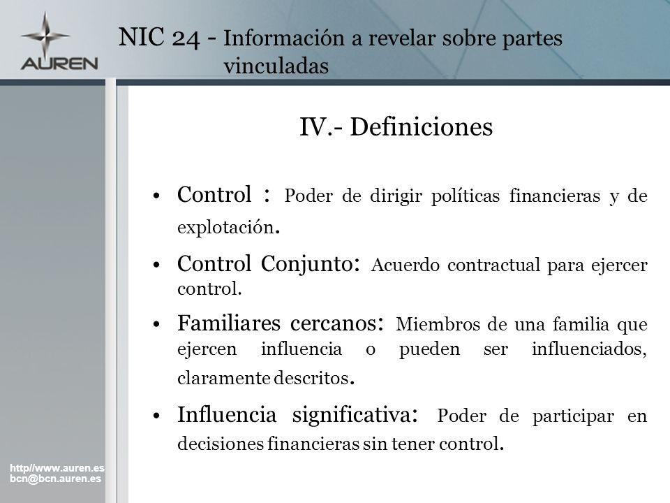 http//www.auren.es bcn@bcn.auren.es NIC 24 - Información a revelar sobre partes vinculadas IV.- Definiciones Control : Poder de dirigir políticas fina