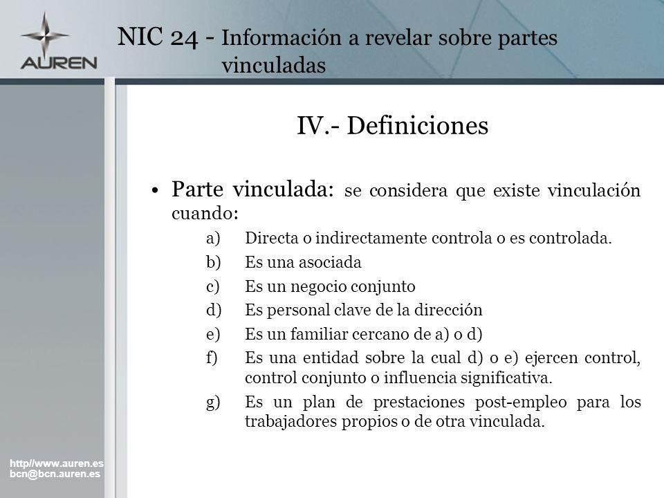 http//www.auren.es bcn@bcn.auren.es NIC 24 - Información a revelar sobre partes vinculadas IV.- Definiciones Parte vinculada: se considera que existe