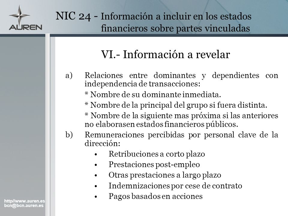 http//www.auren.es bcn@bcn.auren.es NIC 24 - Información a incluir en los estados financieros sobre partes vinculadas VI.- Información a revelar a)Rel