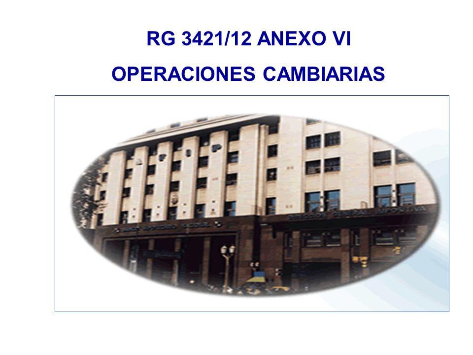 RG 3421/12 ANEXO VI OPERACIONES CAMBIARIAS