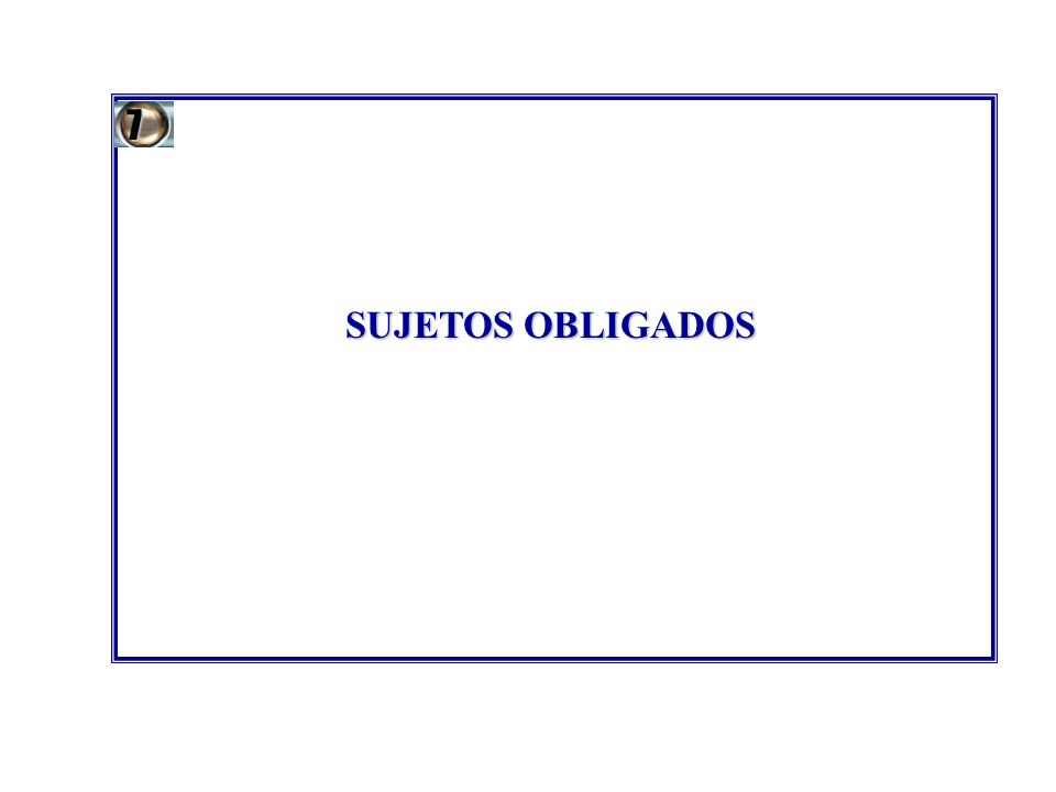 SUJETOS OBLIGADOS 7