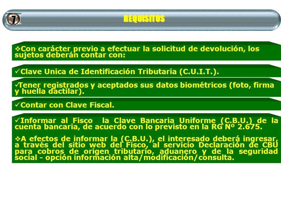 REQUISITOS 7 Clave Unica de Identificación Tributaria (C.U.I.T.). Con carácter previo a efectuar la solicitud de devolución, los sujetos deberán conta