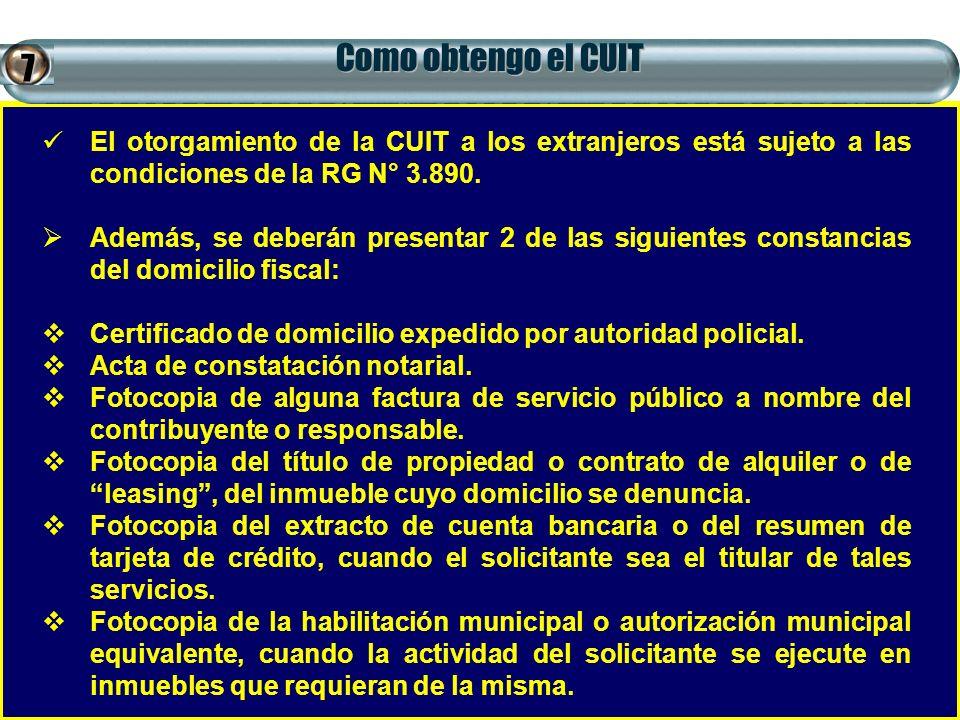 Como obtengo el CUIT El otorgamiento de la CUIT a los extranjeros está sujeto a las condiciones de la RG N° 3.890. Además, se deberán presentar 2 de l