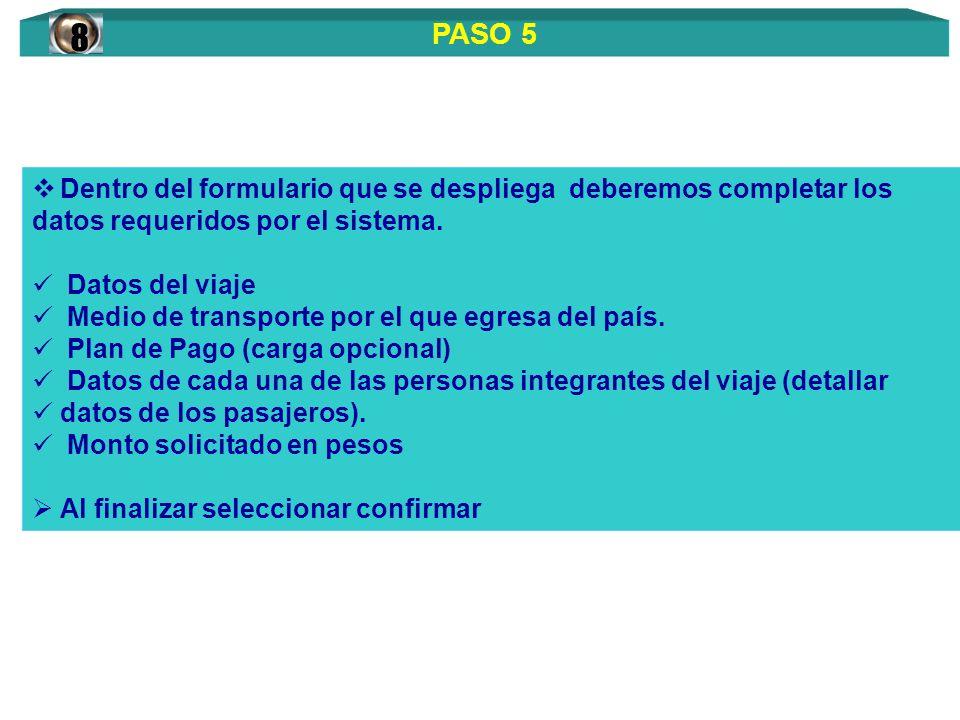 Dentro del formulario que se despliega deberemos completar los datos requeridos por el sistema. Datos del viaje Medio de transporte por el que egresa